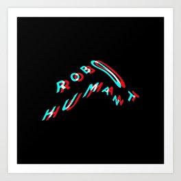 ROBOT / HUMAN Art Print