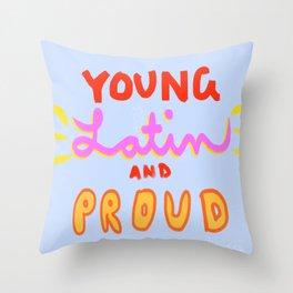 Young, Latin and Proud Throw Pillow