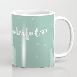 You are wonderful   motivational print Coffee Mug