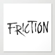 Friction Canvas Print