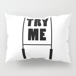 Try Me Pillow Sham