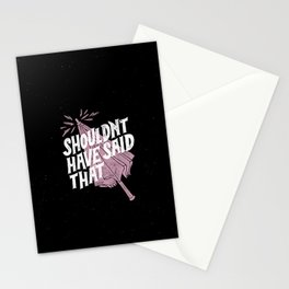 Shouldnt have said that Stationery Cards