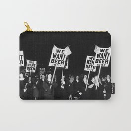 We Want Beer Too! Women Protesting Against Prohibition black and white photography - photographs Carry-All Pouch