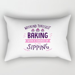 Weekend Forecast Baking With A Chance Of Sipping Rectangular Pillow