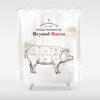 bacon Shower Curtains featuring Beyond Bacon by 83 Oranges™