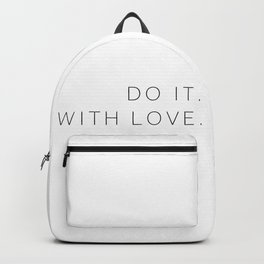 Do it with love #quotes #inspirational #minimalist Backpack