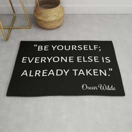 Be Youself; Everyone Else Is Already Taken I Rug