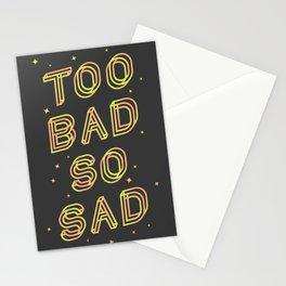 Too Bad So Sad Stationery Cards