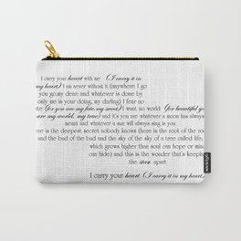 I Carry Your Heart With Me - EE Cummings Carry-All Pouch