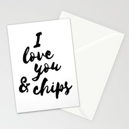 I love you and chips... Stationery Cards