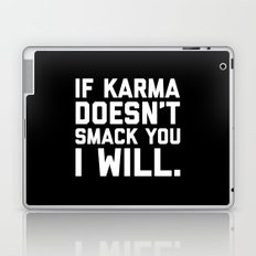 Karma Smack You Funny Quote Laptop & iPad Skin
