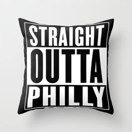 Straight Outta Philly Throw Pillow