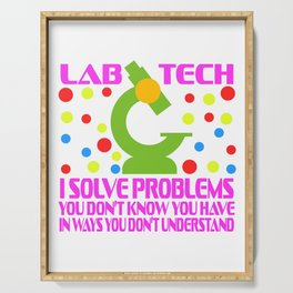 Lab Tech I Solve Problems You Don't Know You Have In Ways You Don't Understand T-shirt Design Serving Tray
