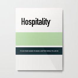 HOSPITALITY Metal Print