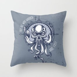 Not all who wander are Lost - Octopus Throw Pillow
