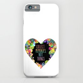 Collect Memories Not Things Floral Heart iPhone Case