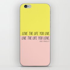 Love The Life You Live iPhone & iPod Skin