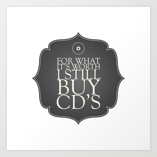 I love CD's Art Print