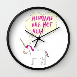 Humans Are Not Real. Wall Clock