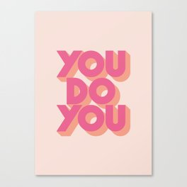You Do You Block Type Pink Canvas Print