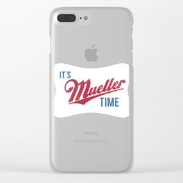 IT'S MUELLER TIME Investigate Impeach Anti-Trump Clear iPhone Case