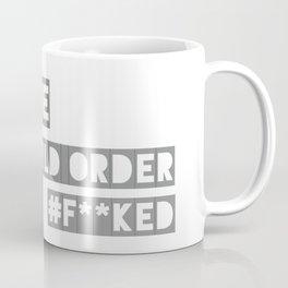 I AM THE NEW WORLD ORDER #F**KED Coffee Mug