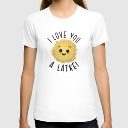 A Love You A Latke T-shirt