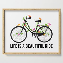 Life is a beautiful ride Serving Tray