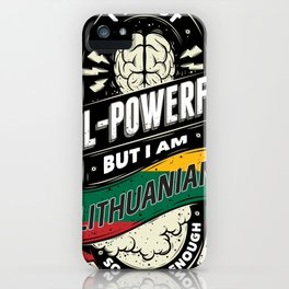 I'm Lithuanian Proud Country All Powerful iPhone Case