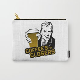 COFFEE'S FOR CLOSER Carry-All Pouch