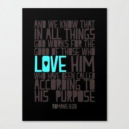Romans 8:28 Canvas Print
