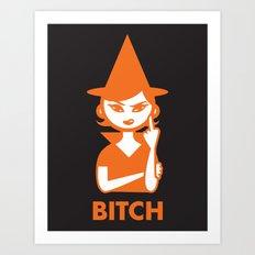 Bitch Art Print