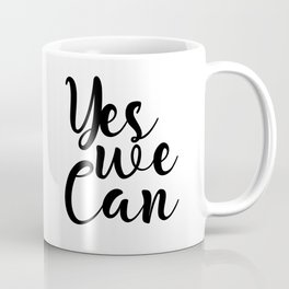 Yes We Can, Black And White, Inspirational Quote, Motivational Print, Modern Art, Gift Idea Coffee Mug