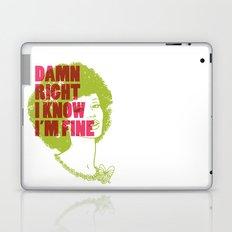 Damn Right I Know I'm Fine Laptop & iPad Skin