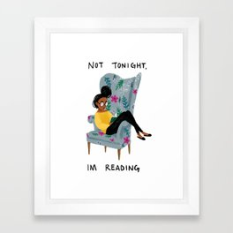 Not Tonight, I'm Reading Framed Art Print