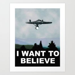 Enterprise - I Want to Believe Art Print