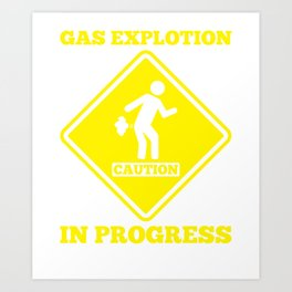 Caution Sign Gas Explosion In Progress Fart Funny Art Print