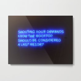 SHOUTING YOUR DEMANDS Metal Print