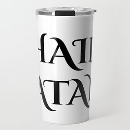 Hail Satan- Antichrist quote with occult symbol Travel Mug