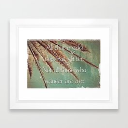 All that is gold does not glitter  {Quote} Framed Art Print