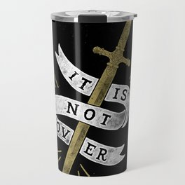 It Is Not Over Travel Mug