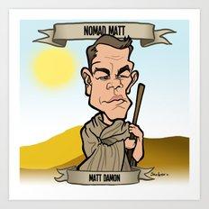 Nomad Matt (Matt Damon) Art Print
