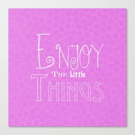 Enjoy The Little Things - Word Font Canvas Print