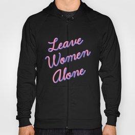 Leave Women Alone Hoody