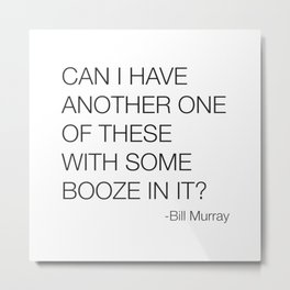 Groundhog Day Bill Murray Quote Metal Print