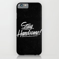 Stay Handsome iPhone 6 Slim Case