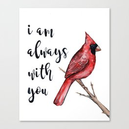 I Am Always With You, Cardinal Canvas Print