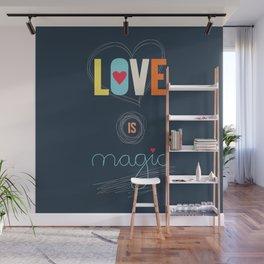 LOVE IS MAGIC Wall Mural