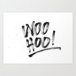Woo Hoo! Art Print