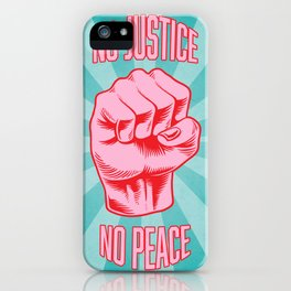 No Justice No Peace - Turquoise & Pink iPhone Case